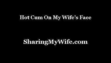 Hot Cum On My Wife'_s Face